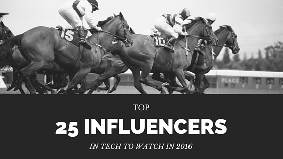 Top 25 Influencers in Tech to Watch in 2016