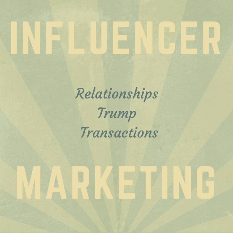 Influencer Marketing_ Relationships Trump Transactions